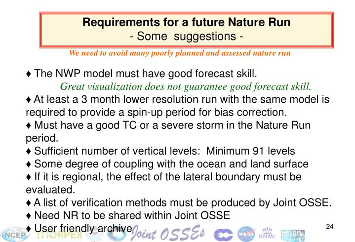 Requirements for a future Nature Run