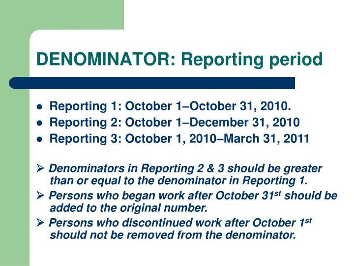 DENOMINATOR: Reporting period