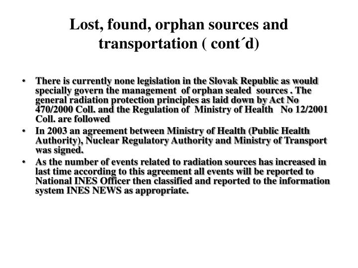 Lost, found, orphan sources and
