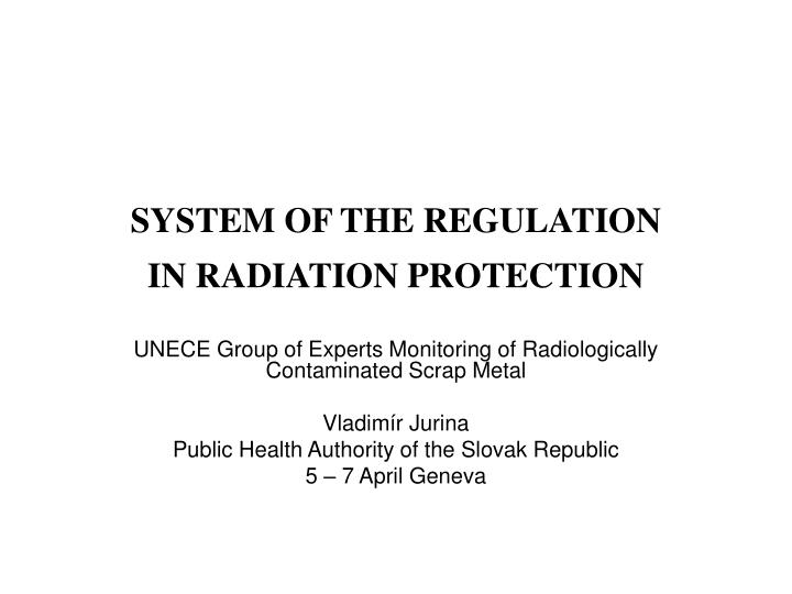 SYSTEM OF THE REGULATION