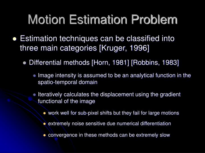 Motion Estimation Problem