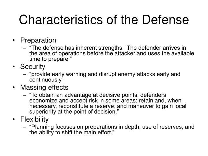 Characteristics of the Defense