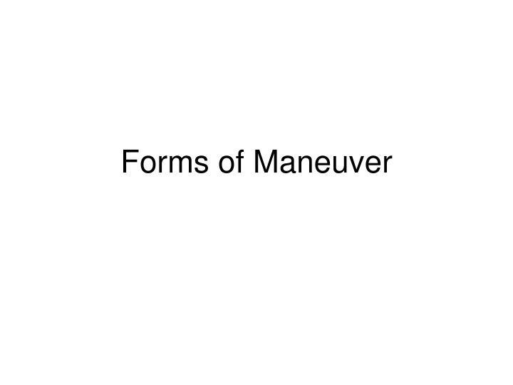 Forms of Maneuver