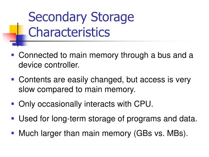 Secondary Storage Characteristics