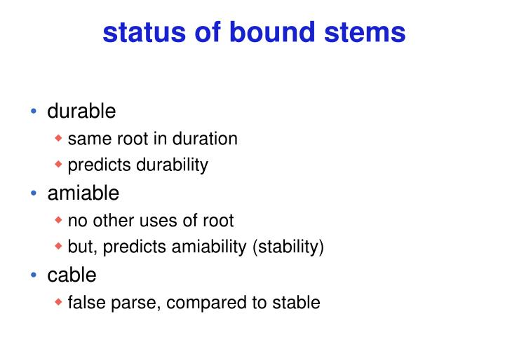 status of bound stems