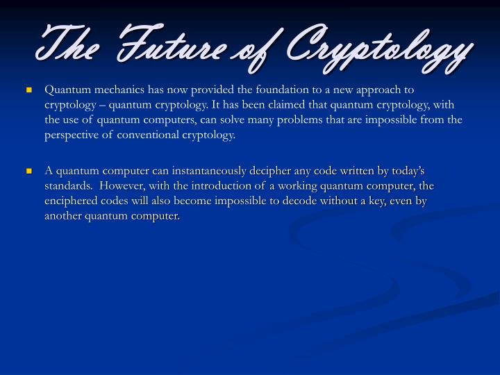 The Future of Cryptology