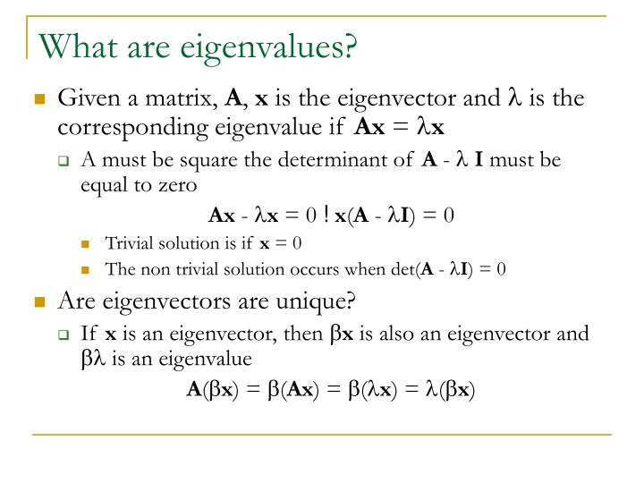 What are eigenvalues?