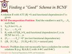 finding a good schema in bcnf