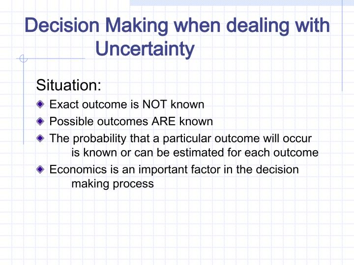Decision Making when dealing with