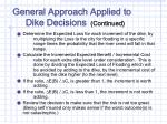 general approach applied to dike decisions continued