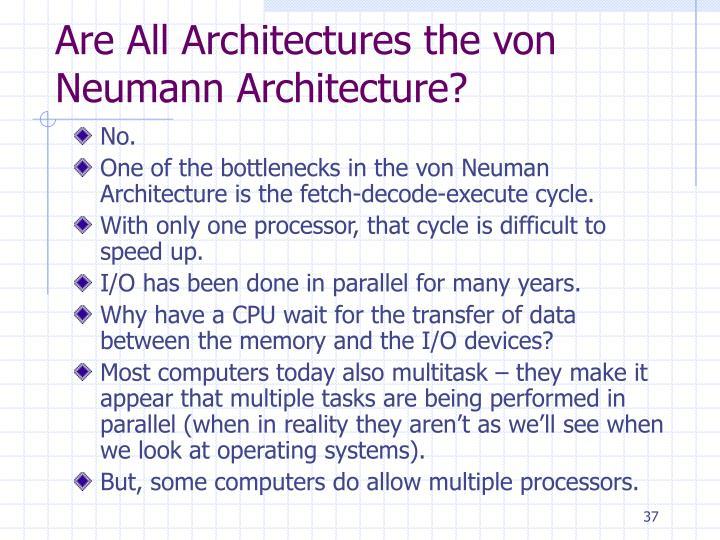 Are All Architectures the von Neumann Architecture?