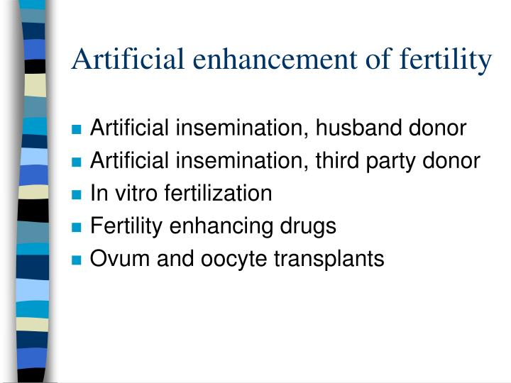 Artificial enhancement of fertility