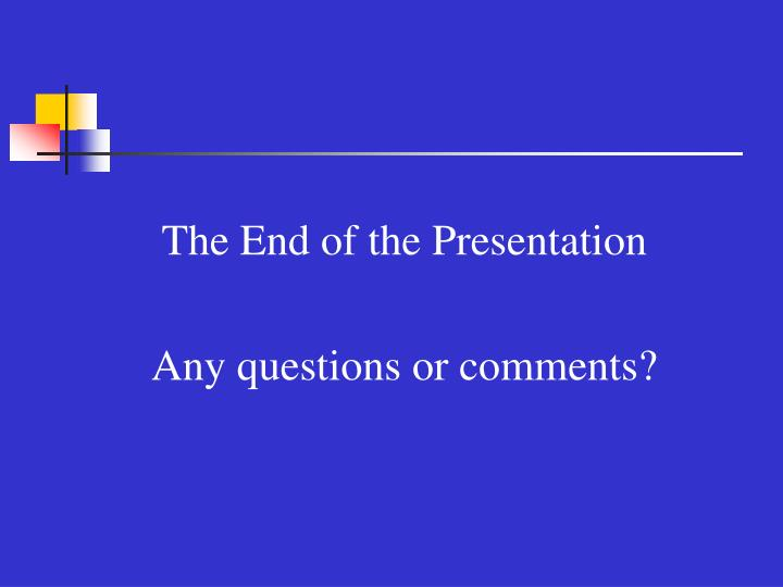 The End of the Presentation
