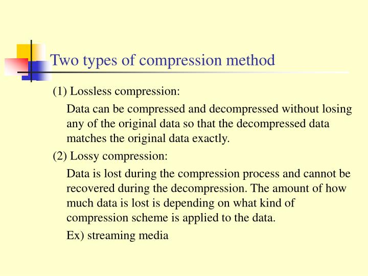 Two types of compression method