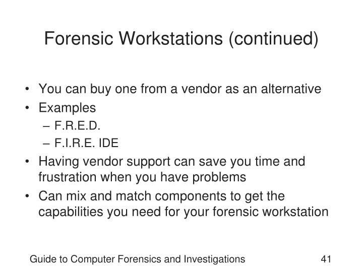 Forensic Workstations (continued)