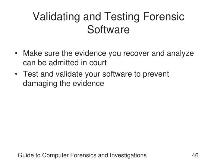 Validating and Testing Forensic Software