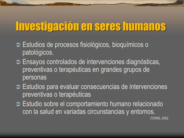 Investigación en seres humanos