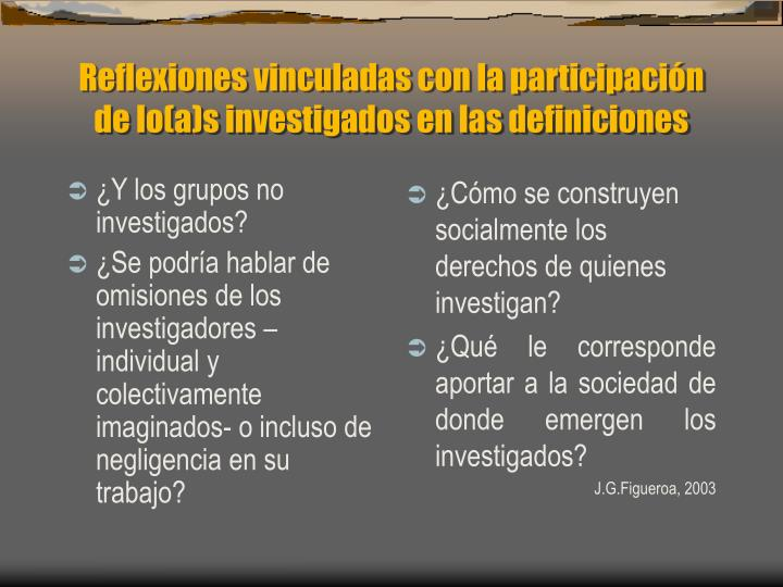 ¿Y los grupos no investigados?