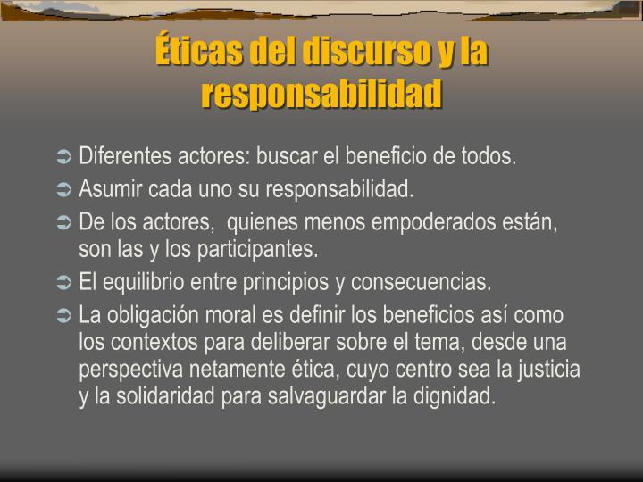 Éticas del discurso y la responsabilidad