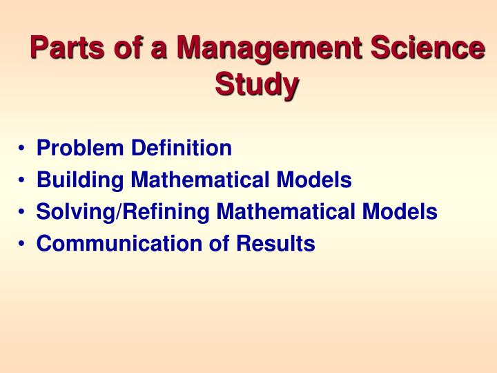 Parts of a Management Science Study