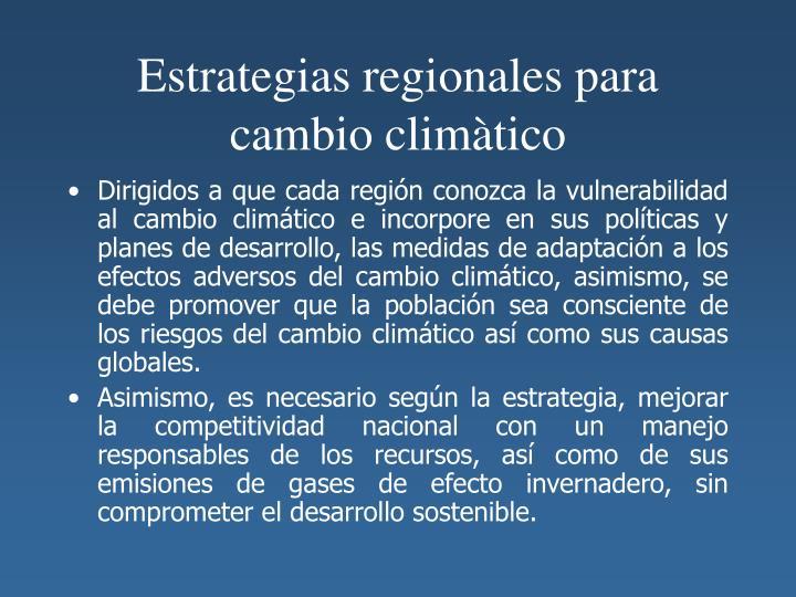 Estrategias regionales para cambio climàtico