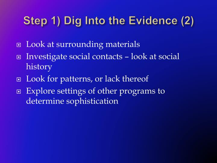 Step 1) Dig Into the Evidence (2)