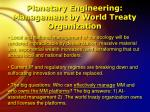 planetary engineering management by world treaty organization