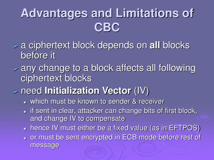 Advantages and Limitations of CBC