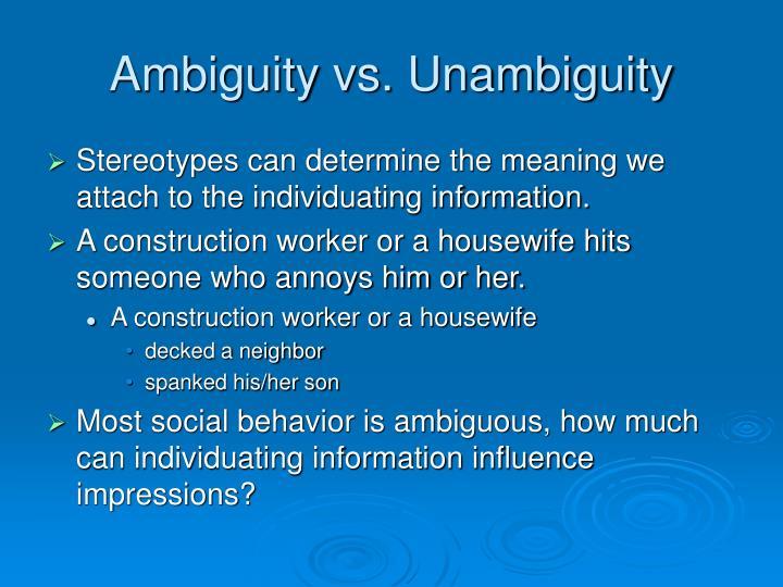 Ambiguity vs. Unambiguity