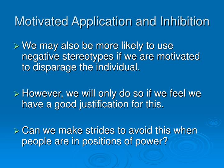 Motivated Application and Inhibition