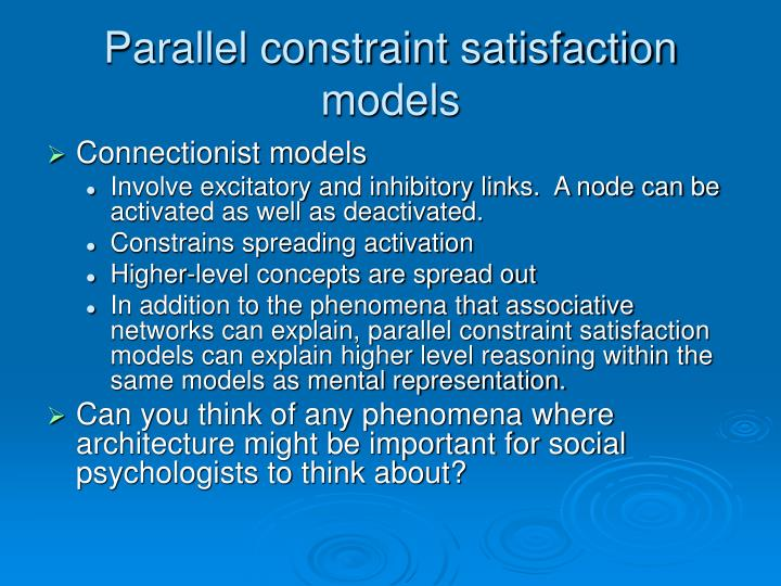 Parallel constraint satisfaction models