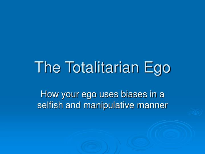 The Totalitarian Ego