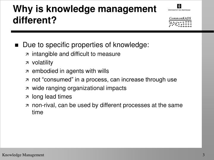 Why is knowledge management different