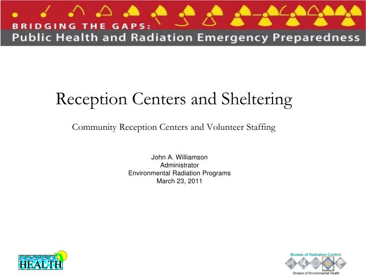 Reception centers and sheltering community reception centers and volunteer staffing