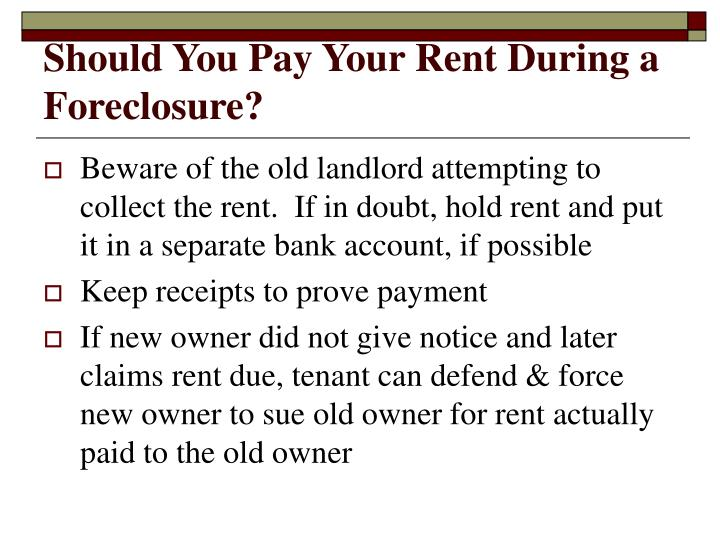 Should You Pay Your Rent During a  Foreclosure?