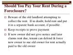 should you pay your rent during a foreclosure1