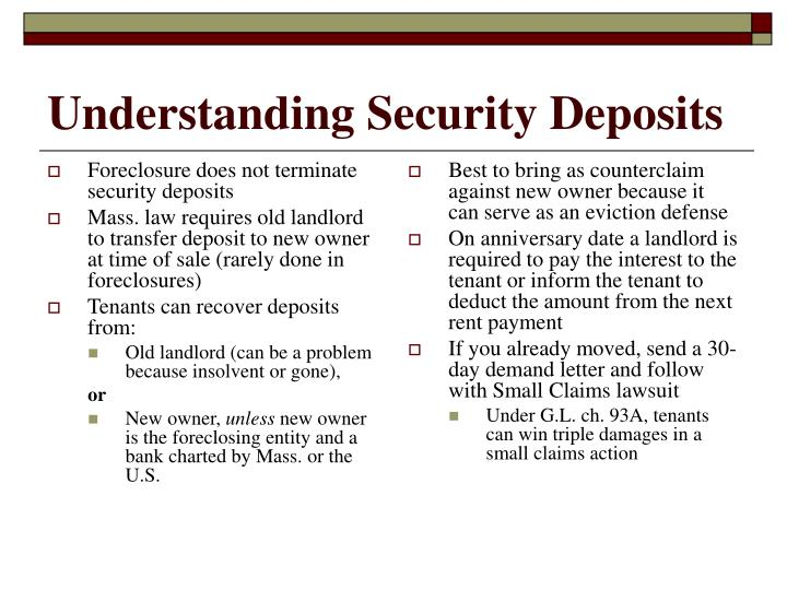 Foreclosure does not terminate security deposits