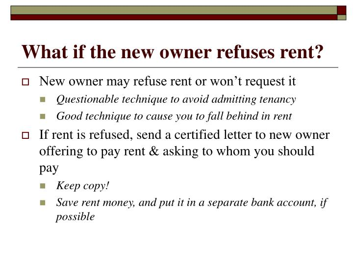 What if the new owner refuses rent?