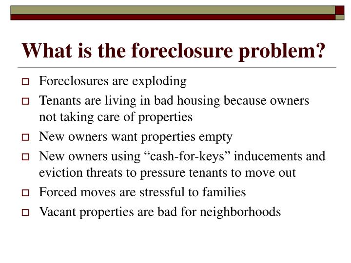 What is the foreclosure problem