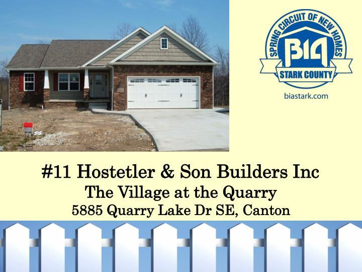 #11 Hostetler & Son Builders Inc