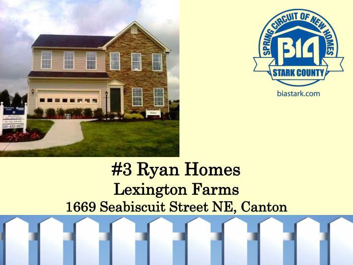 #3 Ryan Homes