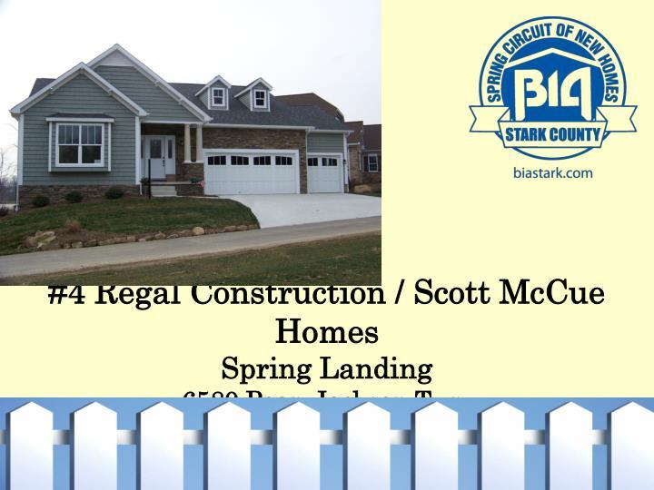 #4 Regal Construction / Scott McCue Homes