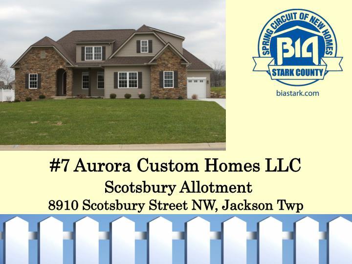 #7 Aurora Custom Homes LLC