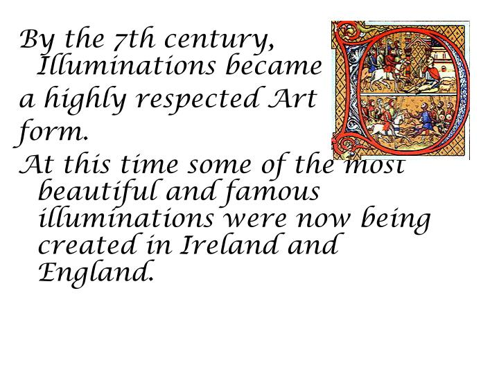 By the 7th century, Illuminations became