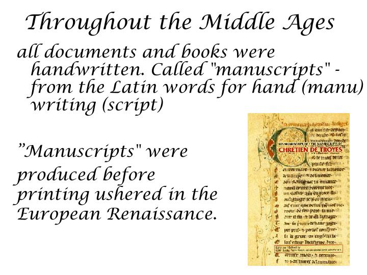 Throughout the Middle Ages