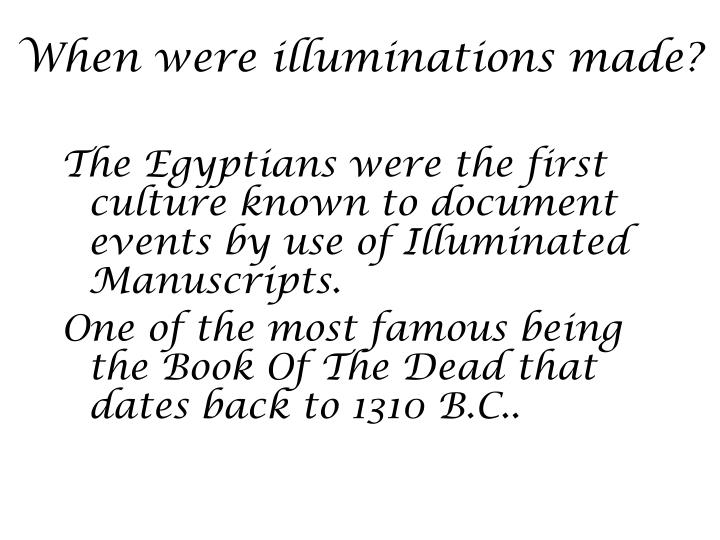 When were illuminations made?