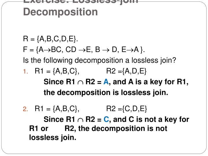 Exercise: Lossless-join Decomposition
