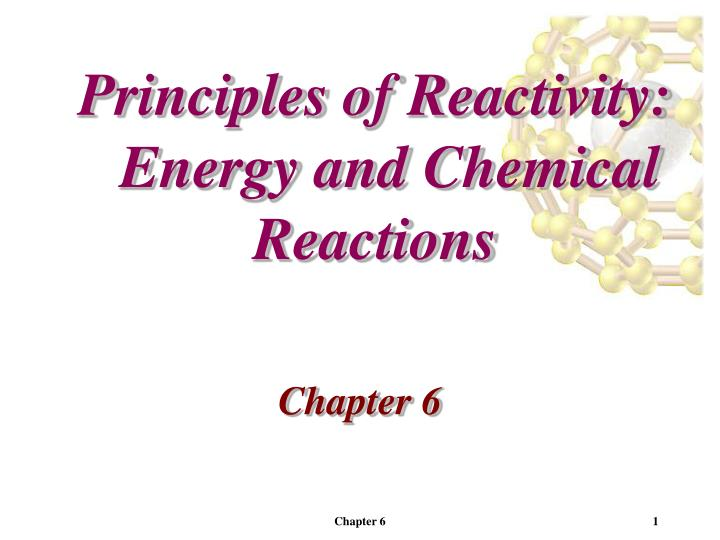 principles of reactivity energy and chemical reactions