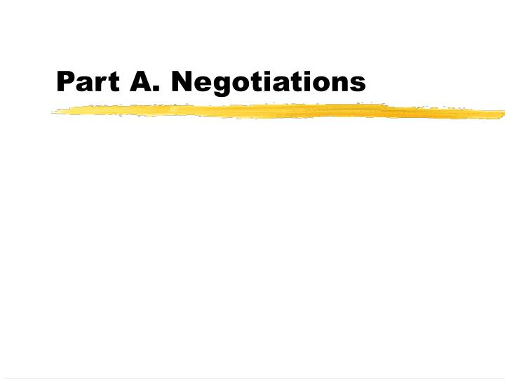 Part a negotiations