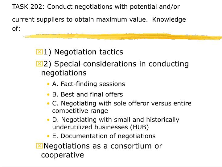 TASK 202: Conduct negotiations with potential and/or current suppliers to obtain maximum value.
